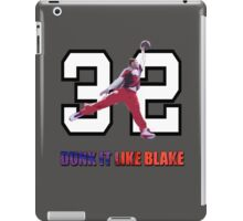 """Dunk It Like Blake"" iPad Case/Skin"