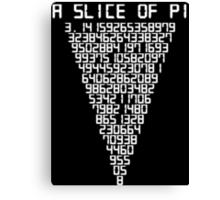 A Slice of PI Canvas Print