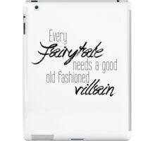 Every Fairytale... iPad Case/Skin