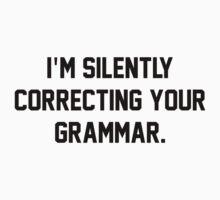 Silently correcting your grammar by SamanthaMirosch