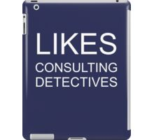 Likes consulting detectives iPad Case/Skin