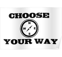 Choose your way Poster