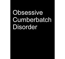 Obsessive cumberbatch disorder Photographic Print