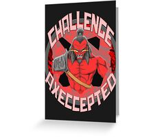 Challenge Axeccepted Greeting Card