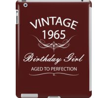 Vintage 1965 Birthday Girl Aged To Perfection iPad Case/Skin