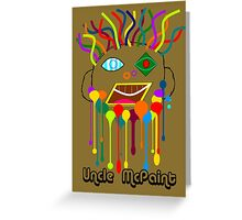 Uncle McPaint Greeting Card