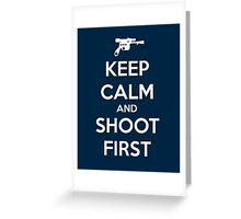 KEEP CALM - Han Shot First Greeting Card