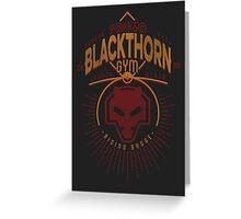 Blackthorn Gym Greeting Card