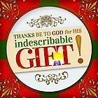 Indescribable Gift! by PETER GROSS