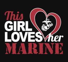 Awesome 'This Girl Loves Her Marine' White on Black T-Shirt by Albany Retro