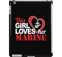 Awesome 'This Girl Loves Her Marine' White on Black T-Shirt iPad Case/Skin