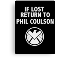 IF LOST RETURN TO PHIL COULSON Canvas Print