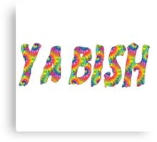 YA BISH Canvas Print