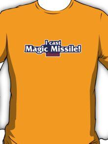 I Cast Magic Missile! T-Shirt