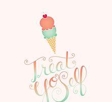 Treat Yo Self by lesliemcfarland