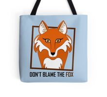 DON'T BLAME THE FOX Tote Bag