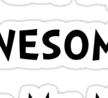 Awesome From Mom Sticker