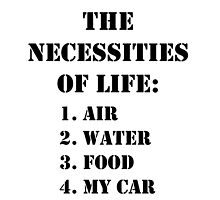 The Necessities Of Life: My Car - Black Text by cmmei