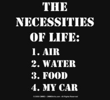 The Necessities Of Life: My Car - White Text by cmmei