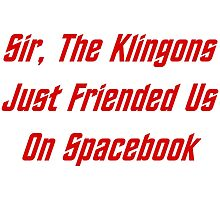 Sir, The Klingons Just Friended Us by geeknirvana