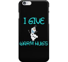 I GIVE WARM HUGS iPhone Case/Skin