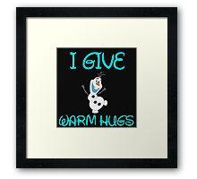 I GIVE WARM HUGS Framed Print