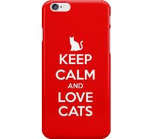KEEP CALM - Keep Calm and Love Cats iPhone Case/Skin