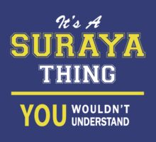 It's A SURAYA thing, you wouldn't understand !! by satro