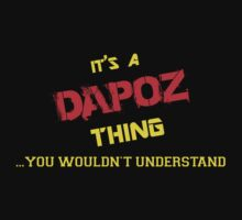 It's A DAPOZ thing, you wouldn't understand !! by itsmine
