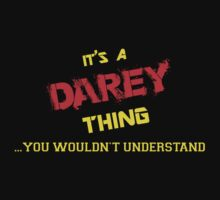 It's A DAREY thing, you wouldn't understand !! by itsmine