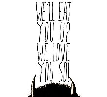 Where the Wild Things Are - We'll Eat You Up Cutout Photographic Print