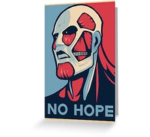 No Hope on Titan Greeting Card