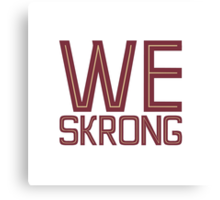 We Skrong Canvas Print