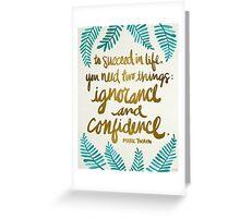 Ignorance & Confidence #1 Greeting Card