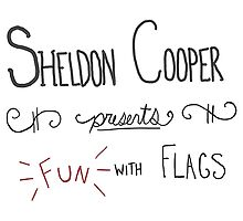 sheldon cooper presents, fun with flags!! by Kicco