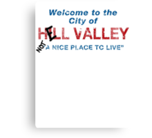 Welcome To HELL Valley Canvas Print