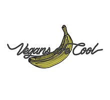 VEGANS ARE COOL - Banana by tosojourn