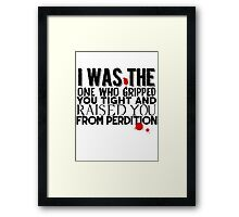 Gripped You Tight Framed Print