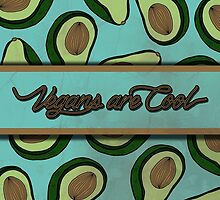 VEGANS ARE COOL -  Dirty Avocado by tosojourn