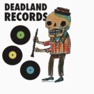Deadland Records by greg orfanos