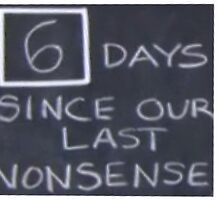 6 days since our last nonsense by michaelcera