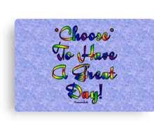 Choose to be Happy ☺ Canvas Print
