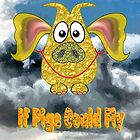 If Pigs Could Fly  by Dennis Melling