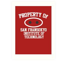 Property Of San Fransokyo Institute of Technology Art Print