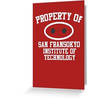 Property Of San Fransokyo Institute of Technology Greeting Card