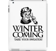 Winter is Coming Game of Thrones Funny Grandma Take Your Sweater iPad Case/Skin