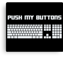 Push My Buttons Computer Keyboard Canvas Print