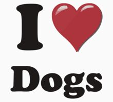 I Love Dogs by ColaBoy