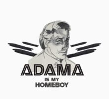 Adama is my homeboy by klarapie