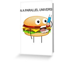 In a parallel universe Greeting Card